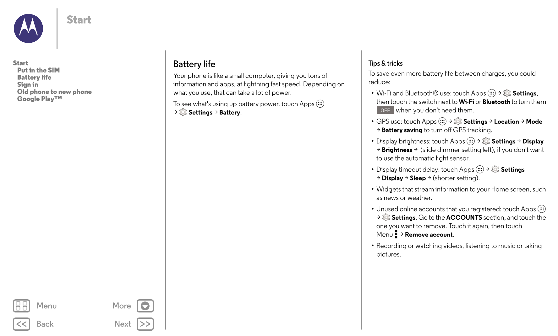 User manual for Motorola Moto X (2nd Generation). Start Start Battery life  Tips & tricks Put in the SIM Battery life Your phone is