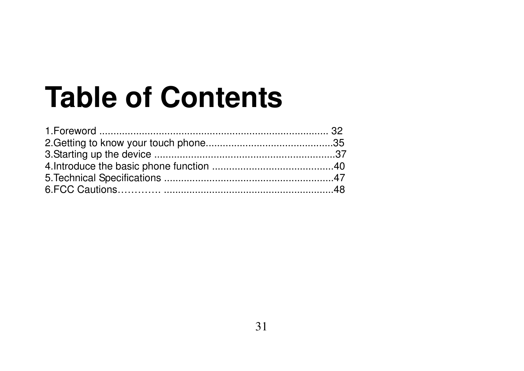 Table of Contents1.Foreword ................................................................................. 322.Getting to kno